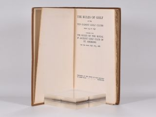 The Rules of the Ten Oldest Golf Clubs from 1754-1848: together with the rules of the Royal and Ancient Golf Club of St. Andrews for the years 1858, 1877, 1888.