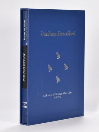 "Denham Described ""A History of Denham Golf Club 1910 - 1992. Michael Melford, Bob Fleming."