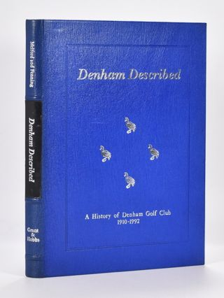 "Denham Described ""A History of Denham Golf Club 1910 - 1992."