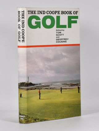 The Ind Coope Book of Golf. Tom Scott, Geoffrey Cousins.