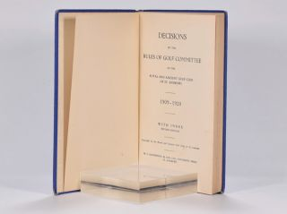 Decisions By the Rules of Golf Committee of the Royal and Ancient Golf Club 1909-1928.