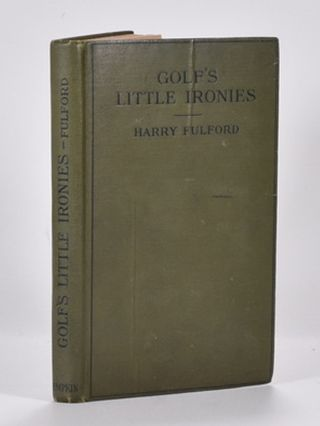 Golfs Little Ironies. Harry Fulford.