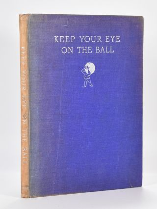 Keep your Eye on the Ball. J. E. Broome, John Adrian Ross, verse and