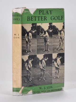 Play Better Golf. W. J. Cox, Bill.