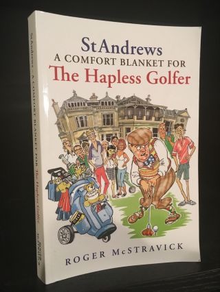 St. Andrews A Comfort Blanket for The Hapless Golfer. Roger McStravick.