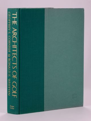 The Architects of Golf; A survey of Golf Course Design from its Beginnings to the Present, with an Encyclopedic Listing of Golf Architects and Their Courses. A Completely Revised and Expanded Edition of The Golf Course.