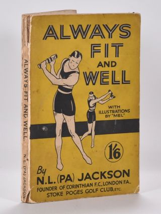 Always Fit and Well. N. L. Jackson, Dedicated/foreword to Bernard Darwin