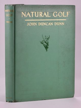 Natural Golf. John Duncan Dunn