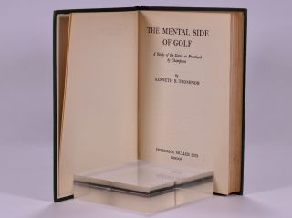 The Mental Side of Golf: a study of the Game as practicesed by champions