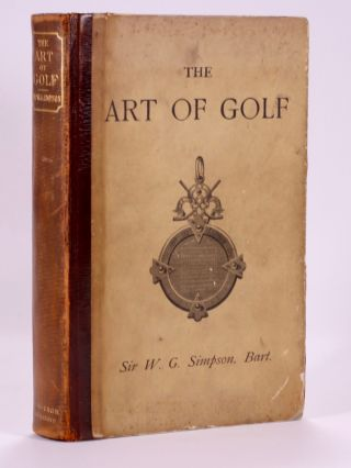 The Art of Golf. Walter G. Simpson