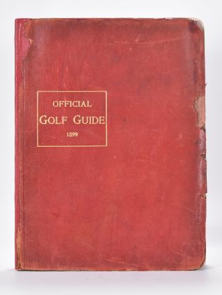 The Official Golf Guide of the United States & Canada 1899. Josiah Newman, Ed