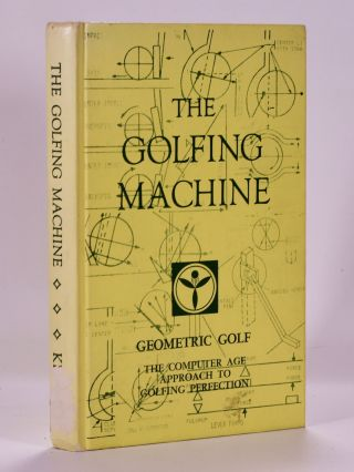 The Golfing Machine: The Star System of Golf. Homer Kelley
