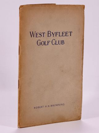 "West Byfleet Golf Club ""Official handbook"" Browning H. K"