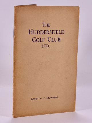 "Huddersfield Golf Club ""Official handbook"" Browning H. K"