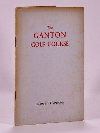 "Ganton Golf Club ""Official handbook"" Browning H. K"