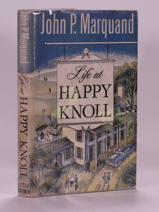 Life at Happy Knoll. John P. Marquand