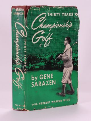 Thirty Years of Championship Golf. Gene Sarazen, Herbert Warren Wind