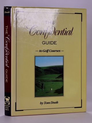 The Confidential Guide to Golf Courses. Tom Doak