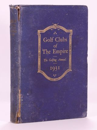 Golf Courses of the Empire 1931. T. R. Clougher
