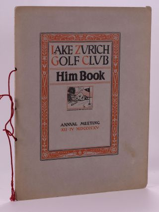 Lake Zurich Golf Club. Him Book. Annual Meeting, XII-IV-MDCCCCXV