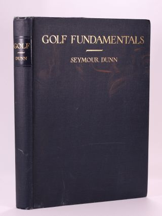 Golf Fundamentals. Seymour Dunn