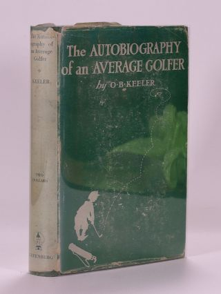 The Autobiography of a Average Golfer. O. B. Keeler