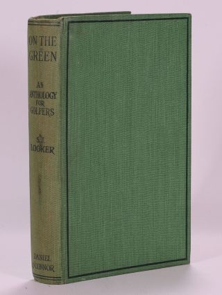 On the Green: An Anthology for Golfers. Samuel J. Looker