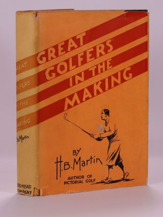 Great Golfers in the Making. H. B. Martin
