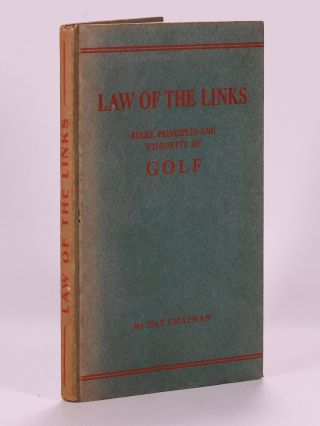 Law of the Links: rules, principles and etiquette of golf. Hay Chapman