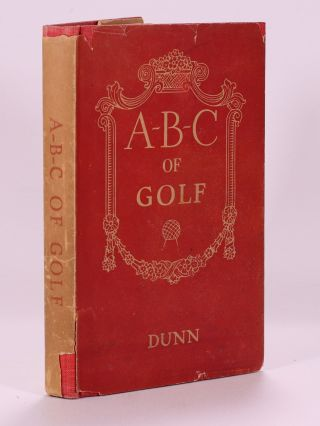 A.B.C. Of Golf. John Duncan Dunn