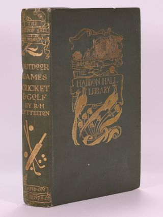 Out-Door Games: Cricket and Golf. R. H. Lyttelton