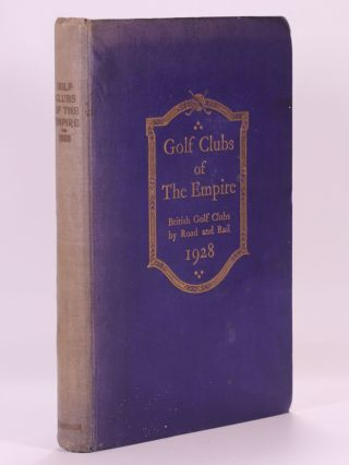 Golf Courses of the Empire 1928. T. R. Clougher