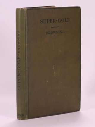 Super Golf. Robert H. K. Browning