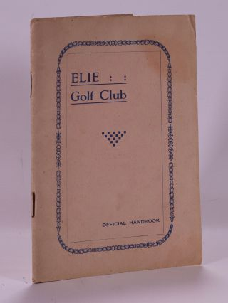 Elie Golf Club Official Handbook. Unknown Handbook