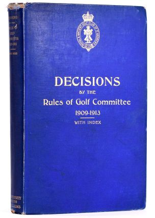 Decisions by the Rules Committee of the Royal and Ancient Golf Club 1909-1913. Royal, Ancient...