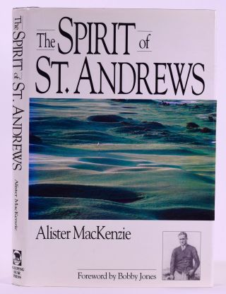 The Spirit of St. Andrews. Alister MacKenzie