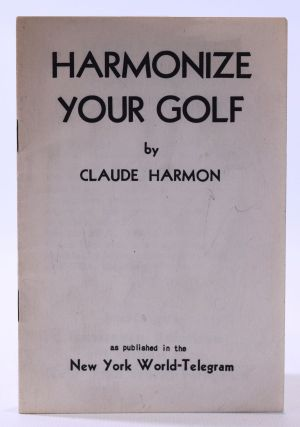 Harmonize Your Golf. Claude Harmo