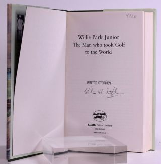 """Willie Park Junior """"The Man who took Golf to the World"""""""