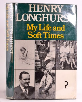 My Life and Soft Times. Henry Longhurst