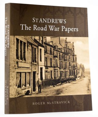 St Andrews The Road War Papers. Roger McStravick