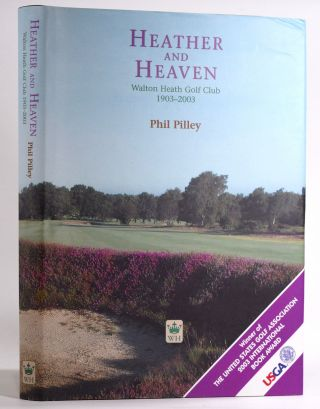 Heather and Heaven Walton Heath Golf Club 1903 2003. Phil Pilley