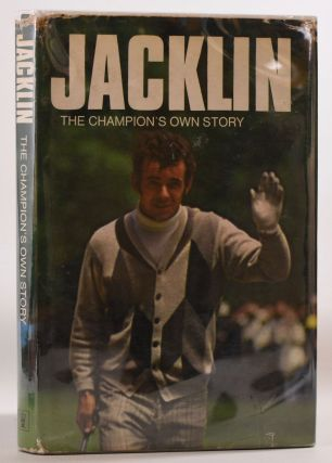Jacklin: The Champion's Own Story.