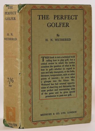 The Perfect Golfer. H. N. Wethered, Herbert Newton