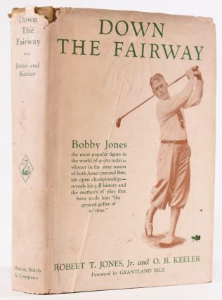 Down The Fairway. Robert Tyre Jones Jr., O B. Keeler