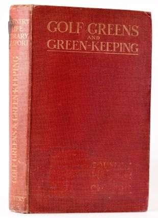 Golf Greens and Greenkeeping. Horace Hutchinson
