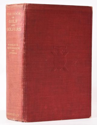The Book of Golf and Golfers. Horace G. Hutchinson, Others