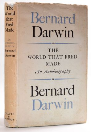 The World That Fred Made. Bernard Darwin