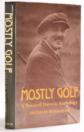 Mostly Golf. Bernard Darwin, Peter Ryde