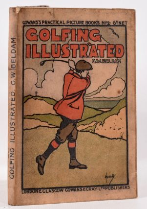 Golfing Illustrated: Gowan's Practical Picture Book No. 2; With some notes on the preceding...