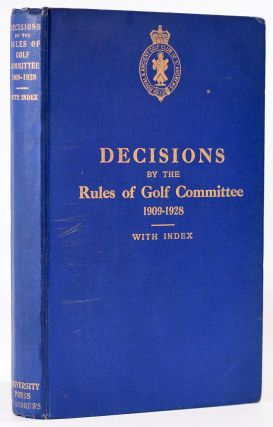 Decisions By the Rules of Golf Committee of the Royal and Ancient Golf Club 1909-1928. Royal,...